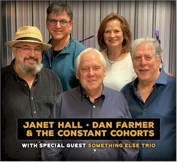 Janet Hall, Dan Farmer & the Constant Cohorts with Special Guests the Something Else Trio!